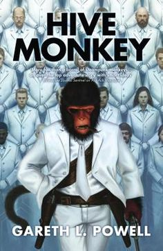 #NewRelease ♥ Hive Monkey by Gareth L. Powell ♥ 12/31/2013 | Solaris | Mass Market | To hide from his unwanted fame as the spitfire-pilot-monkey who emerged from a computer game to defeat the nefarious corporation that engineered him, the charismatic and dangerous Ack-Ack Macaque is working as a pilot on a world-circling nuclear-powered Zeppelin. | http://www.amazon.com/gp/product/B00HI04P9W/ref=as_li_ss_tl?ie=UTF8&camp=1789&creative=390957&creativeASIN=B00HI04P9W&linkCode=as2&tag=dragpin-20