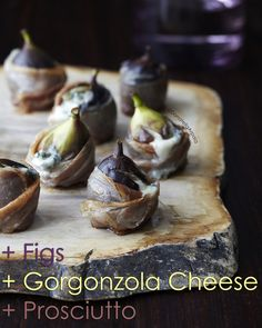 The only way you make a fresh fig more succulent that it already is, is to stuff it with gorgonzola and wrap it in prosciutto. Very little can go wrong if the figs are plump & juicy! Perfect appetizer for a dinner party.