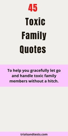 A list of 45 toxic family quotes about toxic family members to help you gracefully handle them without any drama. | toxic family | toxic family members | toxic families quotes…