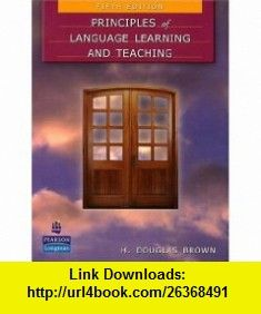 Principles of Language Learning and Teaching (5th Edition) (9780131991286) H. Douglas Brown , ISBN-10: 0131991280  , ISBN-13: 978-0131991286 ,  , tutorials , pdf , ebook , torrent , downloads , rapidshare , filesonic , hotfile , megaupload , fileserve