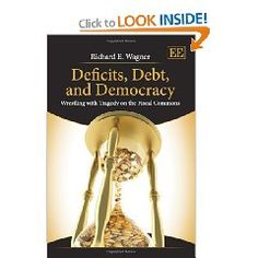 """""""Budget deficits and accumulating debts that plague modern democracies reflect a clash between two rationalities of governance: one based on private property and the other based on common property. The tragedy of the commons that results can be attenuated by a restoration of a constitution of liberty. This book is a theoretical treatment of a timely subject rooted in public choice theory.""""—Eileen Norcross"""