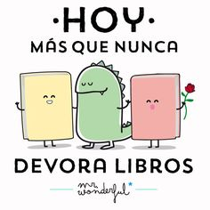Día del libro discovered by Rhia on We Heart It Cute Quotes, Best Quotes, Funny Quotes, Good Books, Books To Read, Inspirational Phrases, Its A Wonderful Life, Mister Wonderful, Love Reading