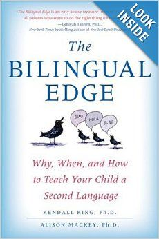The Bilingual Edge: Why, When, and How to Teach Your Child a Second Language: Kendall King, Alison Mackey: Amazon.com: Books