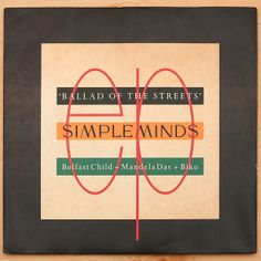 Simple Minds – Ballad of the Streets EP. By Malcolm Garrett.