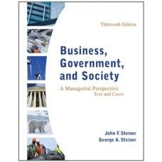 Test Bank for Business Government and Society A Managerial Perspective Text and Cases 13th Edition Steiner  at https://testbankscafe.eu/Test-Bank-for-Business-Government-and-Society-A-Managerial-Perspective-Text-and-Cases-13th-Edition-Steiner