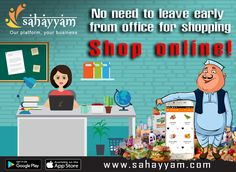 No need to leave early from office for shopping. Shop online! www.sahayyam.com Our platform, your business. #OnlineShopping #order #Shop #online #Sahayyam #ShopOnline #eCommerce #GooglePlay #AppStore