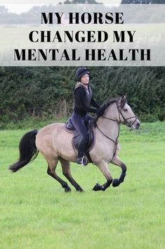 My horse changed my life, and my mental health for the better - without even doing anything at all but be there and give me a reason to go outside!