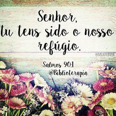 Senhor, tu tens sido o nosso refúgio. Salmos 90:1.