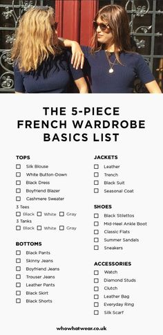 How to Create a 5-Piece French Wardrobe and Change Your Life This French-inspired capsule wardrobe will help you get dressed with ease and cultivate your own look. Keep reading for our tips on French girl style.