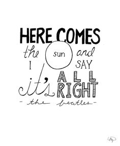 Here comes the sun by the Beatles. One of my favourite Beatles songs. Frases Beatles, Beatles Quotes, Beatles Lyrics, Les Beatles, Song Lyric Quotes, Lyric Art, Music Lyrics Art, Rock Music Quotes, Pop Lyrics