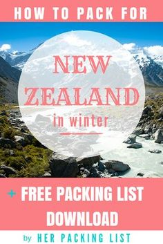 Grab a downloadable packing list for New Zealand in winter on the HPL site!