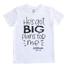 He's got big plans for me, Spiritual kids tees, Spiritual kids clothes, Christian shirts for kids, kids Jesus shirt T Shirt Kids, Love Shirt, Diy Shirt, Boys Shirts, Christian Clothing, Christian Shirts, Christian Siriano, Idees Cate, T Shirt Custom