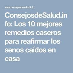 ConsejosdeSalud.info: Los 10 mejores remedios caseros para reafirmar los senos caídos en casa
