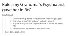 """My Grandmother also told me the secret to a happy marriage. """"Don't marry an asshole."""" My grandparents were married for 64 years<<< Good advice 😂 for real though Life Advice, Good Advice, 1000 Lifehacks, Paz Mental, Vie Motivation, Happy Marriage, Faith In Humanity, No Me Importa, My Guy"""
