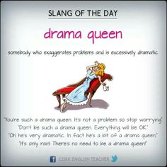 Drama Queen - do you know someone who can be a bit of a drama queen sometimes?