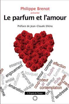 Le Parfum et l'Amour - Philippe Brenot (book)