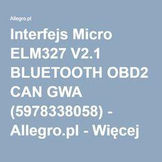 Interfejs Micro ELM327 V2.1 BLUETOOTH OBD2 CAN GWA (5978338058) - Allegro.pl - Więcej niż aukcje.