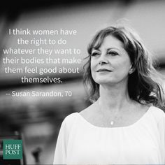 5 Quotes From The Very Sexy Susan Sarandon To Mark Her 70th | Huffington Post