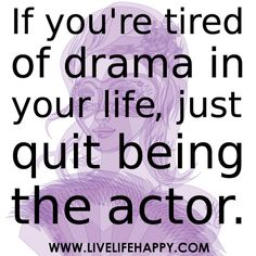 Couldn't have said it any better myself. :)= i really wish the ones that create the drama would just stop blaming everyone else.some people really need to grow up.I think the last of the drama llamas are finally out of my life :) Drama Quotes, Wise Quotes, Quotable Quotes, Great Quotes, Inspirational Quotes, Qoutes, Motivational, Simple Quotes, Live Life Happy