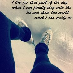 I love that moment. But then I suck, soooo . Figure Skating Funny, Figure Skating Quotes, Ice Skating Quotes, Skate 3, Speed Skates, My Passion, True Quotes, Inspirational Quotes, Motivational