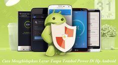 Cara Menghidupkan Layar Tanpa Tombol Power Di Hp Android