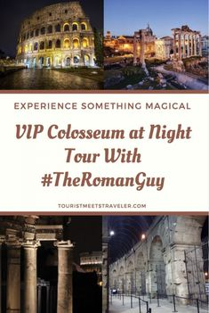 Experience Something Magical – VIP Colosseum at Night Tour With #TheRomanGuy