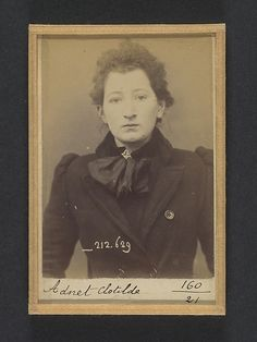 "Alphonse Bertillon (French, 1853-1914). Adnet. Clotilde. 19 ans, née en décembre 74 à Argentant (Orne). Brodeuse. Anarchiste. Fichée le 7/1/94., 1894. The Metropolitan Museum of Art, New York. Gilman Collection, Museum Purchase, 2005. | This work is featured in the ""Crime Stories: Photography and Foul Play"" exhibition, on view through July 31, 2016."