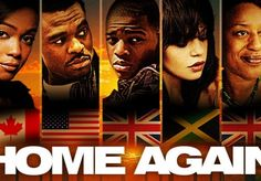The 2013 DC Caribbean Filmfest is from May The festival will open with Home Again. This Jamaican Canadian film was a hit at its Toronto premiere. It was as also a hit in Trinidad and Nigeria. Film Home, Home Again, Film Studio, Trinidad, Films, Movies, Caribbean, Movie Posters, Toronto