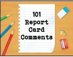 FREE List of Report Card Comments~  We all have our own list, but this one offers fresh, tactful wording and comments specific to different subjects.  Great for adding some variety to your report card comments!
