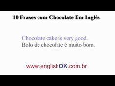 10 Frases com Chocolate Em Inglês | EnglishOk http://www.englishok.com.br/10-frases-com-chocolate-em-ingles/