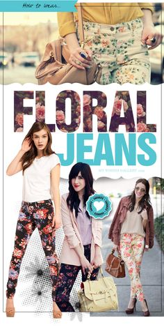 floral jeans--now I KNOW stuff from the 80s is coming back.  I wasn't much of a fan of these THEN