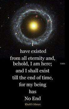 We have existed since the Universe began. There is no alpha and no omega. We are eternal.