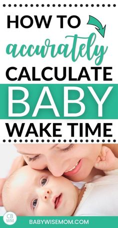 How to accurately calculate baby wake time. Did you know that if you keep baby up too long or too short baby won't sleep well? This post discusses how to correctly count the time baby is awake.  #babywaketime #waketime #awaketime #babyschedule #scheduletips #babywise Gentle Sleep Training, Sleep Training Methods, Newborn Baby Tips, Newborn Care, Moms On Call, Baby Wise, Baby Sleep Schedule, Advice For New Moms, Breastfeeding And Pumping