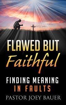 Flawed but Faithful by Pastor Joey Bauer  http://www.faithfulreads.com/2014/05/sundays-christian-kindle-books-late_18.html