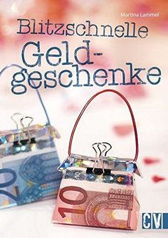 Blitzschnelle Geldgeschenke: Amazon.de: Martina Lammel: Bücher Diy Birthday Gifts For Him, Diy Gifts For Kids, Birthday Diy, Foto Gift, Diwali For Kids, Kids Sprinkler, Creative Money Gifts, Money Origami, Quilling Paper Craft