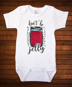 Another great find on #zulily! White 'Don't Be Jelly' Bodysuit - Infant #zulilyfinds