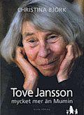 Tove Jansson – mycket mer än Mumin Christina Björk