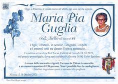 Oggi, a Palermo, è venuta meno all'affetto dei suoi cari la signora Maria Pia Guglia vedova Aiello.