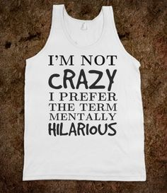 I'm not crazy mentally hilarious tank top tee t shirt tshirt - Funny Tank Tops - Ideas of Funny Tank Tops - I'm not crazy mentally hilarious tank top tee t shirt tshirt Funny Tank Tops, Funny Tees, Funny Sweatshirts, Hoodies, Funny Outfits, Cool Outfits, Funny Clothes, Look T Shirt, T Shirts With Sayings
