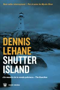 Un libro al día: Dennis Lehane: Shutter Island Shutter Island, Dennis Lehane, Shutters, Thriller, Books, Movie Posters, Detective, Federal, Novels