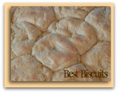 Best Biscuits | Tasty Kitchen: A Happy Recipe Community! - seriously the best biscuits I have ever made!