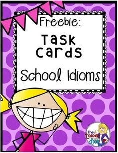 Freebie! Set of 32 School Idioms. Perfect for Scoot, one on one, centers, fast finishers and ELLs. -        Repinned by Chesapeake College Adult Ed. We offer free classes on the Eastern Shore of MD to help you earn your GED - H.S. Diploma or Learn English (ESL) .   For GED classes contact Danielle Thomas 410-829-6043 dthomas@chesapeake.edu  For ESL classes contact Karen Luceti - 410-443-1163  Kluceti@chesapeake.edu .  www.chesapeake.edu