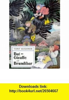 But the Giraffe  Brundibar (9781559364119) Tony Kushner, Maurice Sendak , ISBN-10: 1559364114  , ISBN-13: 978-1559364119 ,  , tutorials , pdf , ebook , torrent , downloads , rapidshare , filesonic , hotfile , megaupload , fileserve