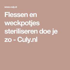 Flessen en weckpotjes steriliseren doe je zo - Culy.nl Chutney, Fruit, Tips, Vinegar, Chutneys, Counseling, White Vinegar