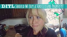 Day in the Life: Should We Buy a Foreclosure Property?