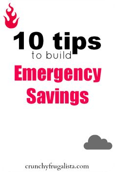 10 Tips to Build Up Emergency Savings #money #savings http://crunchyfrugalista.com/?p=20592