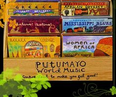 Putumayo - music from different artists all around the world.  I have been collecting them since college.  Love the music, love the artwork