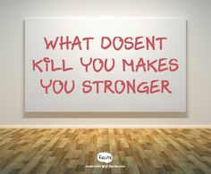what dosent kill you makes you stronger - Quote From Recite.com #RECITE #QUOTE