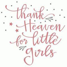 Silhouette Design Store - View Design #101830: thank heaven for little girls phrase