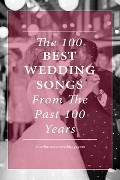 The 100 Best Wedding Songs from the Past 100 Years   Martha Stewart Weddings